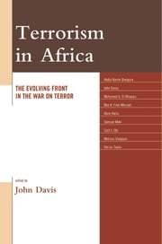 Terrorism in Africa - The Evolving Front in the War on Terror ebook by John Davis