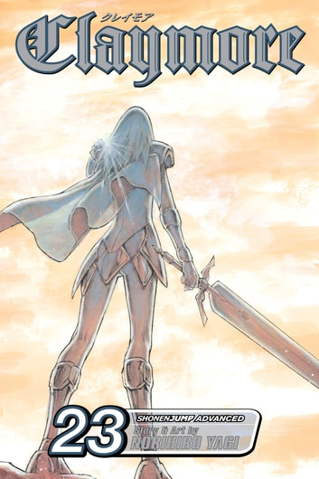 Claymore, Vol. 23 - Mark of the Warrior ebook by Norihiro Yagi