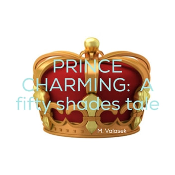 PRINCE CHARMING : A fifty shades tale ebook by Mike Valasek