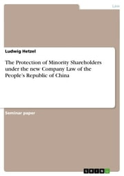 The Protection of Minority Shareholders under the new Company Law of the People's Republic of China ebook by Ludwig Hetzel