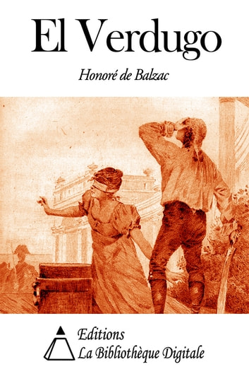 El Verdugo ebook by Honoré de Balzac