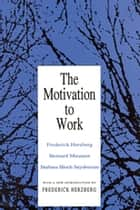 Motivation to Work ebook by Frederick Herzberg