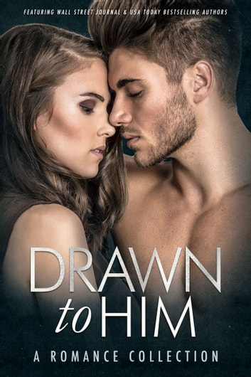 Drawn to Him - A Romance Collection ebook by Willow Winters,M. Never,L.J. Shen,K. Webster,Jade West,Isabella Starling,A. Zavarelli,K.L. Kreig
