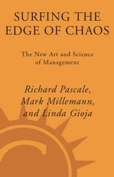 Surfing the Edge of Chaos - The Laws of Nature and the New Laws of Business ebook by Richard Pascale,Mark Milleman,Linda Gioja