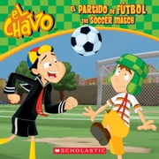 El Chavo: El partido de fútbol / The Soccer Match ebook by Juan Pablo Lombana,Maria Dominguez