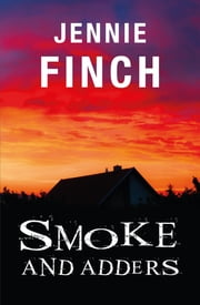 Smoke and Adders ebook by Jennie Finch