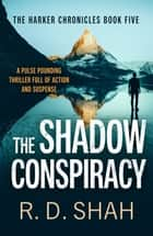 The Shadow Conspiracy ebook by R.D. Shah