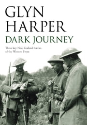 Dark Journey: Three key NZ battles of the western front ebook by Glyn Harper