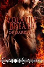 Volatile Breath of Darkness ebook by Candice Stauffer