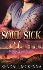 Soul Sick ebook by Kendall McKenna