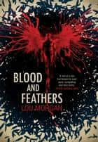 Blood and Feathers ebook by Lou Morgan
