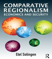 Comparative Regionalism - Economics and Security ebook by Etel Solingen