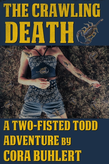 The Crawling Death - A Two-Fisted Todd Adventure ebook by Cora Buhlert