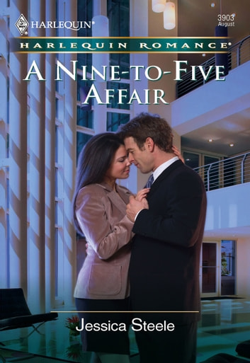 A Nine-to-five Affair (Mills & Boon Cherish) ebook by Jessica Steele