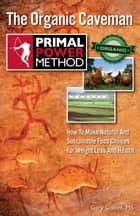 Primal Power Method The Organic Caveman ebook by Gary Collins, MS