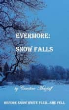 Evermore: Snow Falls ebook by Caroline Metzlaff