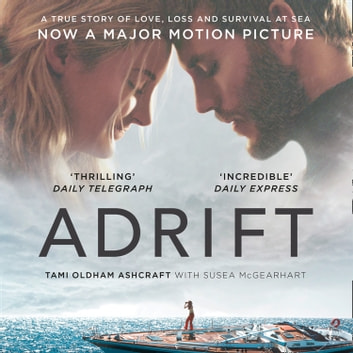 Adrift: A True Story of Love, Loss and Survival at Sea audiobook by Tami Oldham Ashcraft,Susea McGearhart
