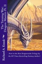 The Turning War: Dragon Masters Part II ebook by Richard A. Knaak