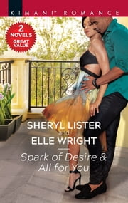 Spark of Desire & All for You ebook by Sheryl Lister, Elle Wright