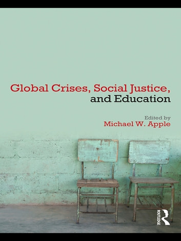 Global Crises, Social Justice, and Education ebook by