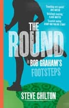 The Round - In Bob Graham's Footsteps ebook by Steve Chilton