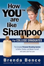 How You Are Like Shampoo for College Graduates ebook by Brenda Bence