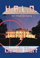 H.A.L.O - High Altitude Low Opening ebook by Derek Hart