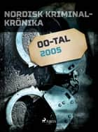 Nordisk kriminalkrönika 2005 ebook by