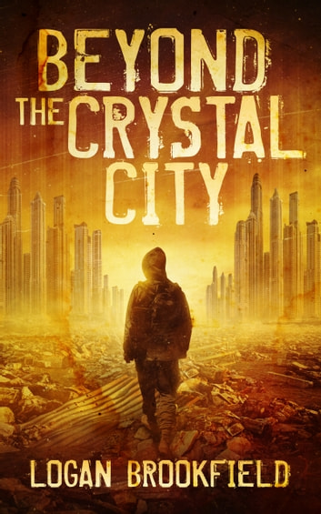 Beyond the Crystal City ebook by Logan Brookfield