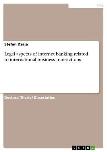 Legal aspects of internet banking related to international business transactions ebook by Stefan Dzaja