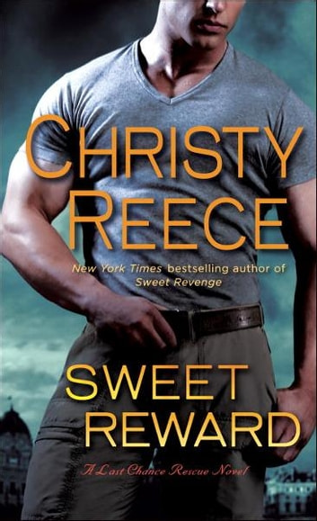Sweet Reward - A Last Chance Rescue Novel ebook by Christy Reece