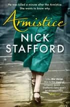 Armistice ebook by Nick Stafford, Quercus