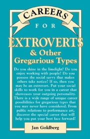 Careers for Extroverts & Other Gregarious Types ebook by Goldberg, Jan
