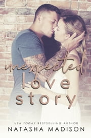 Unexpected Love Story ebook by Natasha Madison