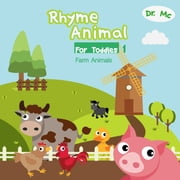 Rhyme Animal For Toddles 1 Farm Animals - Childrens Books Ages 1-3 Farm Animals ebook by Dr. MC