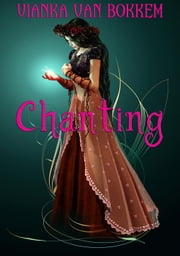 Chanting ebook by Vianka Van Bokkem