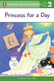 Princess for a Day ebook by Maryann Cocca-Leffler,Maryann Cocca-Leffler,Marjorie Lane