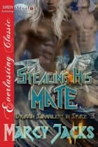 Stealing His Mate ebook by Marcy Jacks