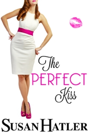 The Perfect Kiss ebook by Susan Hatler