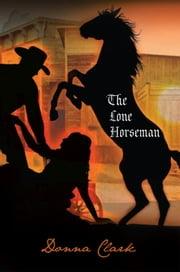 The Lone Horseman ebook by Donna Clark