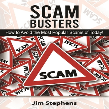 Scam Busters - How to Avoid the Most Popular Scams of Today! audiobook by Jim Stephens
