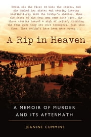 A Rip in Heaven - A Memoir of Murder And Its Aftermath ebook by Jeanine Cummins