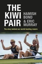 The Kiwi Pair ebook by Hamish Bond, Eric Murray