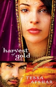 Harvest of Gold ebook by Tessa Afshar