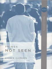 Things Not Seen ebook by Andrew Clements