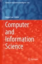 Computer and Information Science ebook by Roger Lee