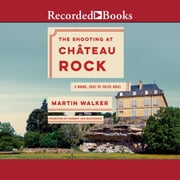 The Shooting at Chateau Rock audiobook by Martin Walker