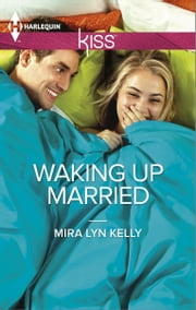 Waking Up Married ebook by Mira Lyn Kelly