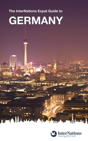 The InterNations Expat Guide to Germany ebook by InterNations GmbH