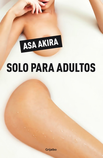 Solo para adultos ebook by Asa Akira
